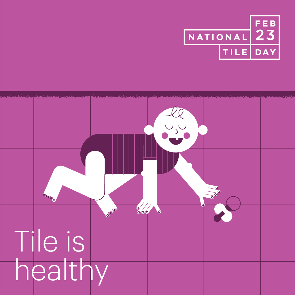 Why Tile? It is healthy.